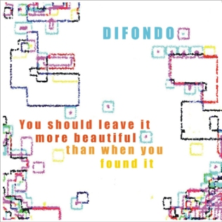 Difondo - You should leave it more beautiful than when you found it (2005)